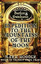 表紙: Expedition to the Mountains of the Moon (Burton & Swinburne Book 3) (English Edition)   Mark Hodder