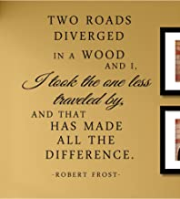 Two roads diverged in a wood and I I took the one less traveled by...Vinyl Wall Decals Quotes Sayings Words Art Decor Lettering Vinyl Wall Art Inspirational Uplifting