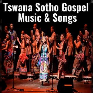 Tswana Sotho Gospel Music & Songs