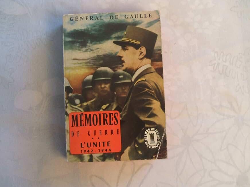 CHARLES DE GAULLE//MEMOIRES DE GUERRE//L'UNITE 1942 - 1944//PLON//1958