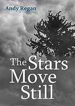 The Stars Move Still