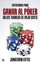 Estrategias para ganar al póker en los torneos de bajo coste (Fuera de colección) (Spanish Edition)