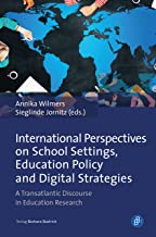 International Perspectives on School Settings, Education Policy and Digital Strategies: A Transatlantic Discourse in Educa...