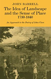 The Idea of Landscape and the Sense of Place 1730–1840: An Approach to the Poetry of John Clare