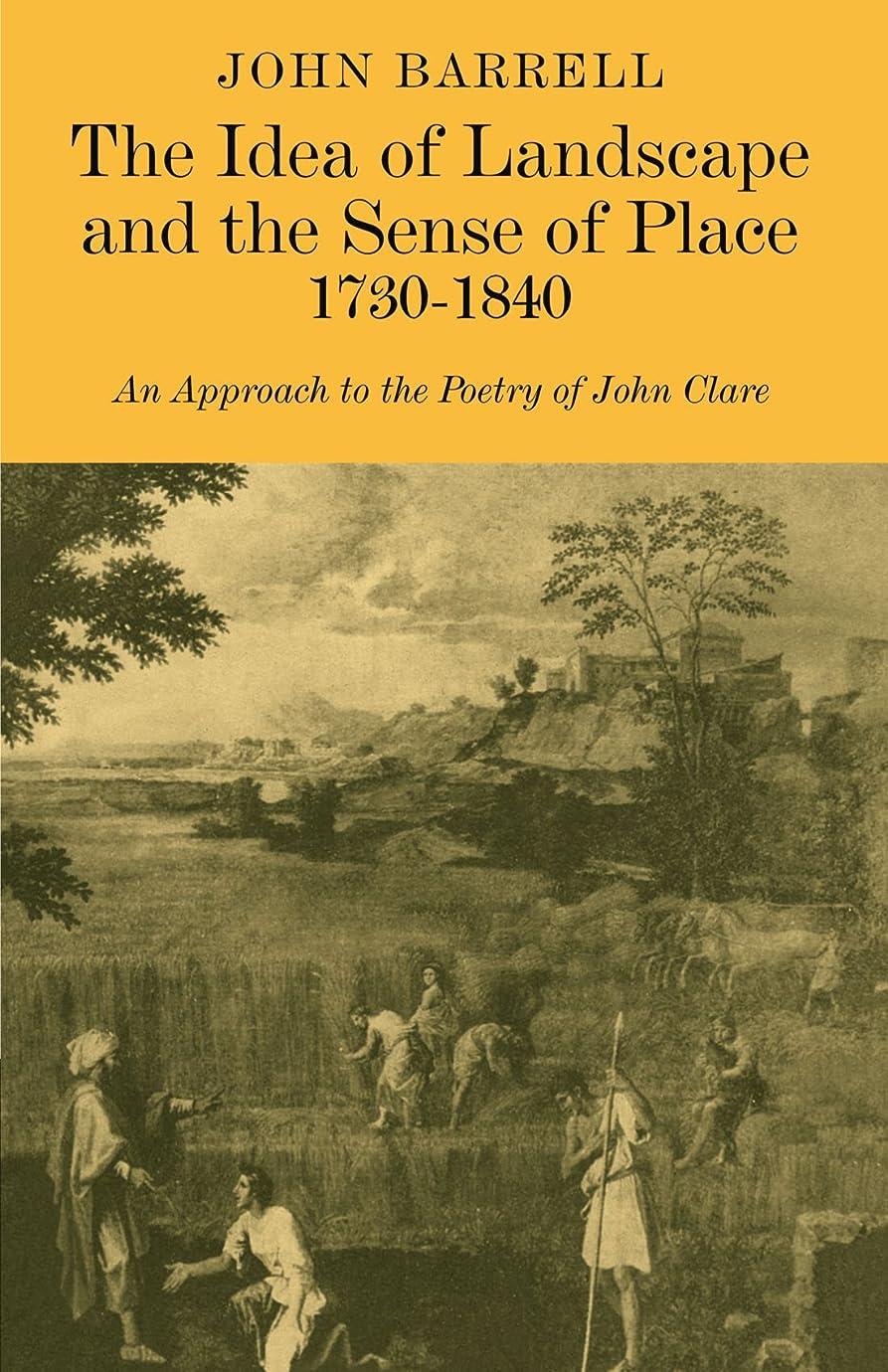 熱意立ち向かう伝記The Idea of Landscape and the Sense of Place 1730-1840: An Approach to the Poetry of John Clare