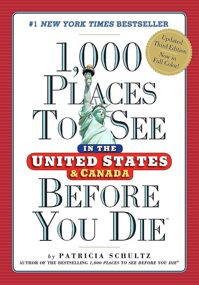 チャンス仮説体現する1,000 Places to See in the United States and Canada Before You Die (English Edition)