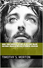 More Than Forgiven!: A Study of The Eight Major Doctrines Which Define New Testament Salvation