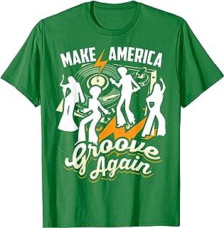 Make America Groove Again Shirt | Cute Let's Disco Tee Gift