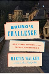 Bruno's Challenge: And Other Stories of the French Countryside Kindle Edition