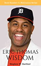 Eric Thomas Wisdom: 169 Rules On How To Succeed As Bad As You Wanna Breathe (Motivation Series Book 1)