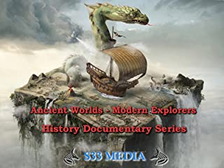 Ancient Worlds - Modern Explorers - History Documentary Series