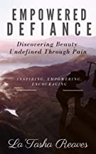 Empowered Defiance: Discovering Beauty Undefined Through Pain