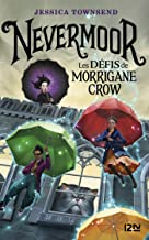 Nevermoor - tome 01 : Les défis de Morrigane Crow (French Edition)