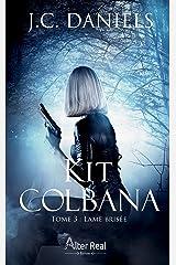 Lame brisée: Kit Colbana, T3 Format Kindle
