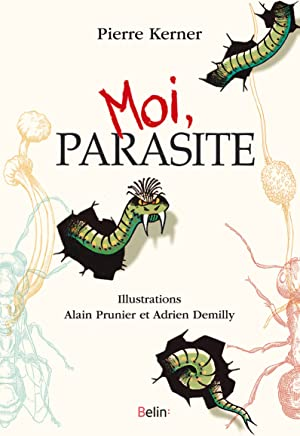 Moi, parasite (Science à plumes) (French Edition)