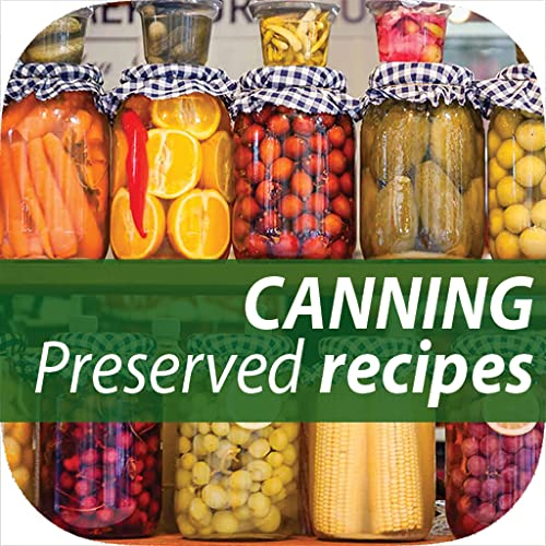 Top 15 Lessons About Homemade Canning & Preserved Recipes to Learn Before...