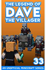 Dave the Villager 33: An Unofficial Minecraft Series (The Legend of Dave the Villager) Kindle Edition
