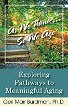 As We Think... So We Age-Exploring Pathways to Meaningful Aging