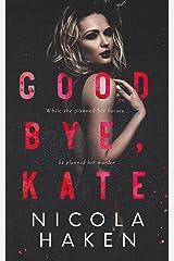 Goodbye Kate Kindle Edition