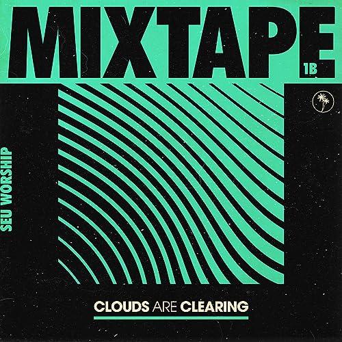 SEU Worship - Clouds Are Clearing: Mixtape 1B (2021)