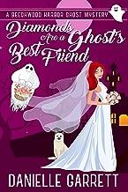 Diamonds Are a Ghost's Best Friend: A Beechwood Harbor Ghost Mystery (Beechwood Harbor Ghost Mysteries Book 5)