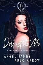 Devastate Me: A Reverse Harem High School Bully Romance (Twin Falls Academy Book 4)