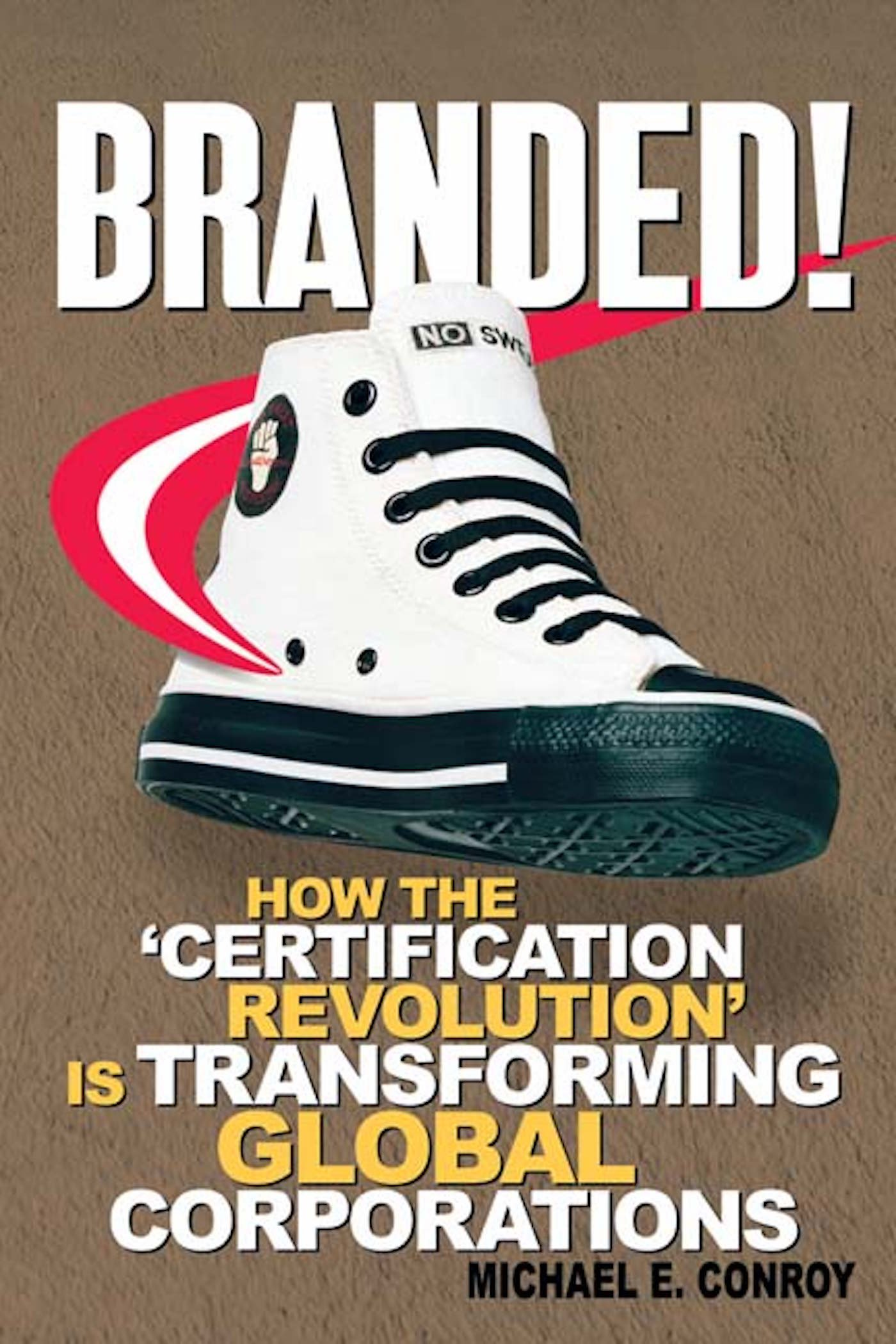 Branded!: How the 'Certification Revolution' is Transforming Global Corporations