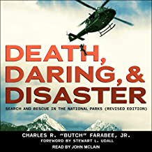 Death, Daring, and Disaster (Revised Edition): Search and Rescue in the National Parks