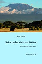 Reise zu den Geistern Afrikas: Weltreise Teil III (German Edition)