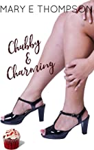 Chubby & Charming: A Curvy Girl Romance (Big & Beautiful Book 1)