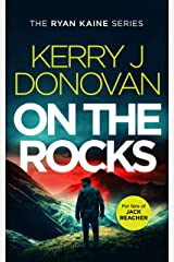 On the Rocks: Book 2 in the Ryan Kaine series Kindle Edition