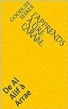J'apprends à lire l'arabe.: De Al Alif à Arrae (French Edition)
