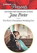 The Prince's Scandalous Wedding Vow: A Contemporary Royal Romance (Harlequin Presents Book 3694)