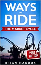 Ways to Ride the Market Cycle: Part 1: The Top