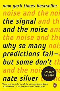 Best The Signal and the Noise: Why So Many Predictions Fail--but Some Don