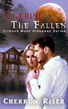 Crimson Moon Hideaway: Cherish the Fallen (Sapphire Guardians Book 1)