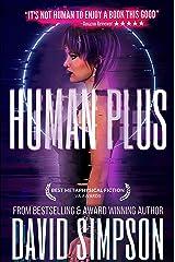 Human Plus (Book 4) (Post-Human Series) Kindle Edition