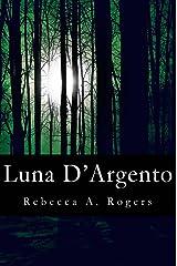 Luna D'Argento (Luna D'Argento, #1) (Italian Edition) Kindle Edition