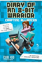 Diary of an 8-Bit Warrior: Crafting Alliances: An Unofficial Minecraft Adventure Kindle Edition