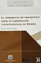 EXPERIENCIA DE VEINTICINCO A#OS DE JURISDICCION CONSTITUCION