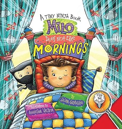 Milo Does Not Like Mornings: A Tiny Ninja Book (Tiny Ninja ...
