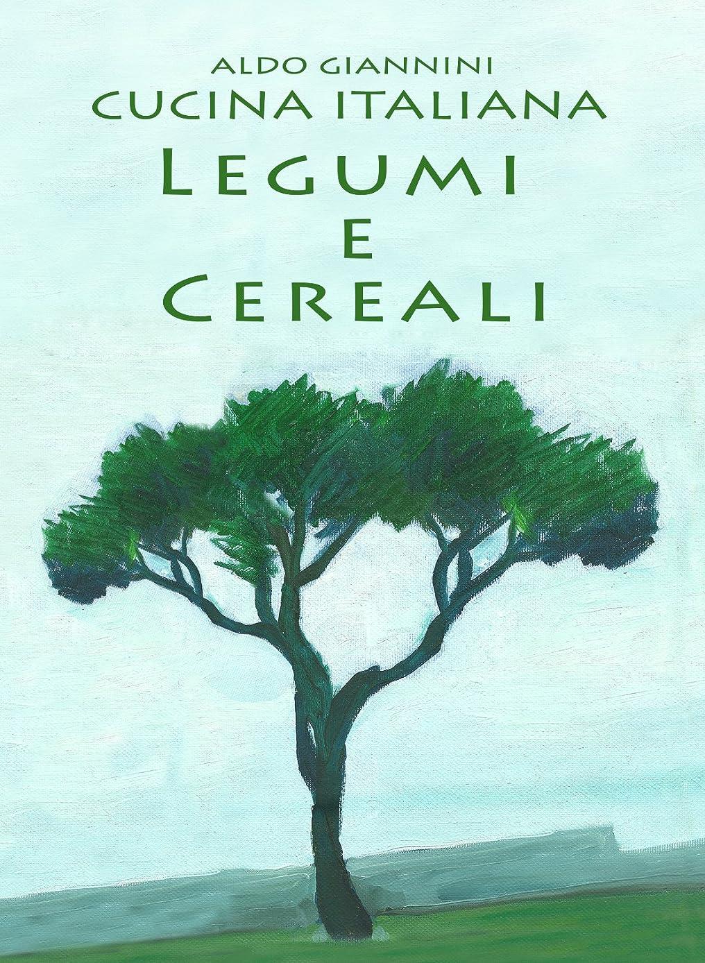 気絶させる風景パットLa CUCINA ITALIANA:  LEGUMI E CEREALI (Italian Edition)