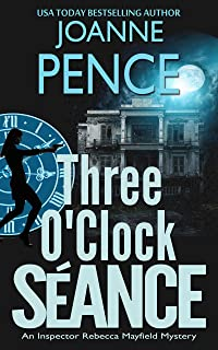 Three O'Clock Séance: An Inspector Rebecca Mayfield Mystery (The Rebecca Mayfield Mysteries Book 3)