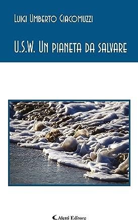 U.S.W. Un pianeta da salvare