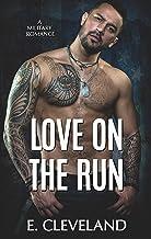 Love On The Run: A Military Romance