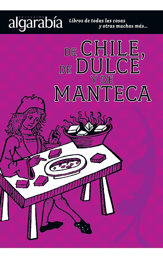 チャーミング道徳教育受賞De chile, dulce y de manteca (Colección Algarabía) (Spanish Edition)