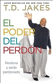 El poder del perdón: Perdona y serás perdonado (Atria Espanol) (Spanish Edition)