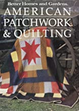 Better Homes and Gardens American Patchwork and Quilting