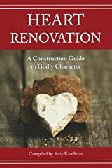 Heart Renovation: A Construction Guide to Godly Character Perfect Paperback