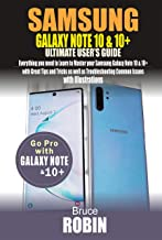 SAMSUNG  GALAXY NOTE 10 AND 10+ ULTIMATE USER'S GUIDE: Everything you need to Learn to Master your Samsung Galaxy Note 10 with Great Tips & Tricks , Troubleshooting Common Issues with illustrations